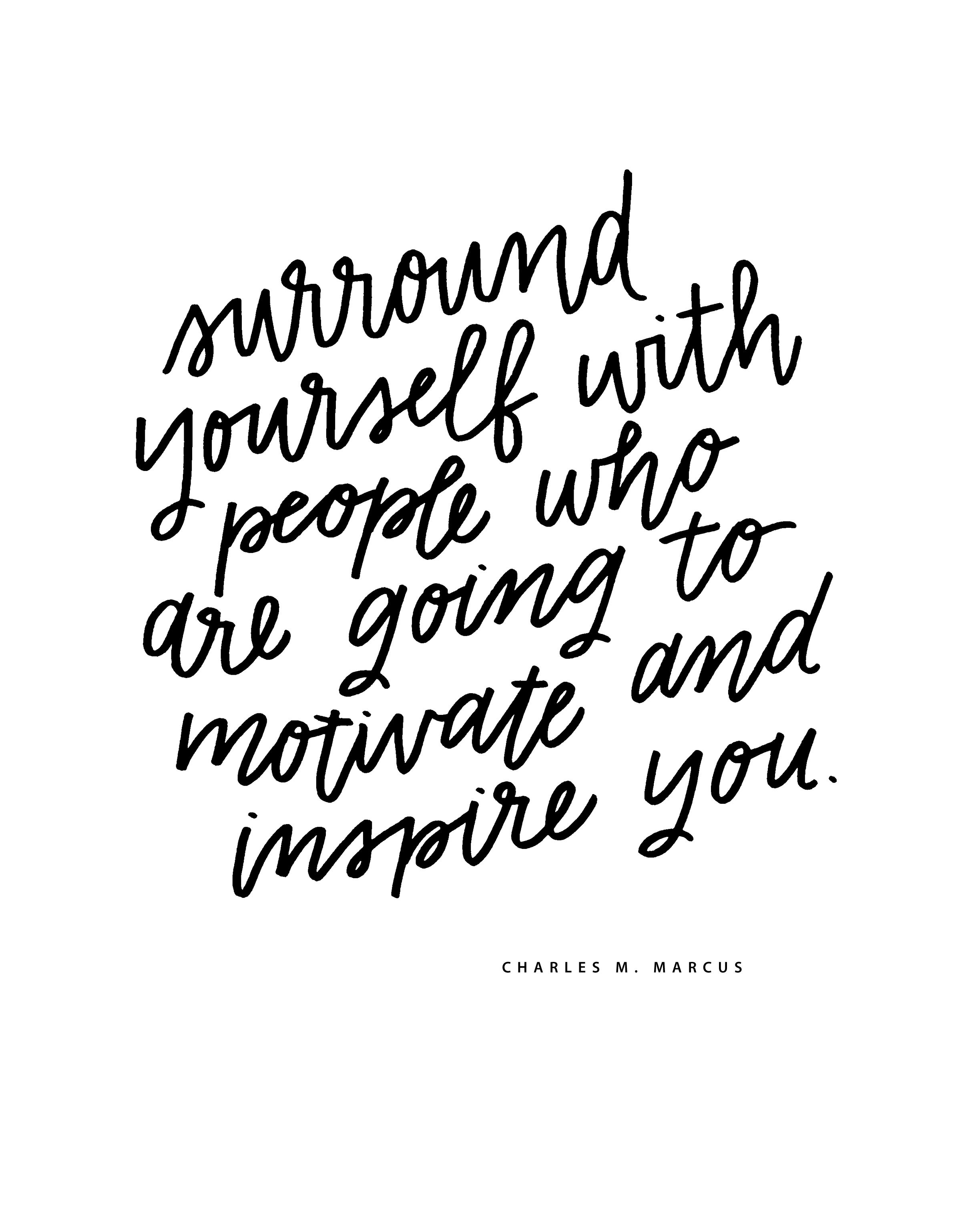 quotsurround yourself with people who are going to motivate