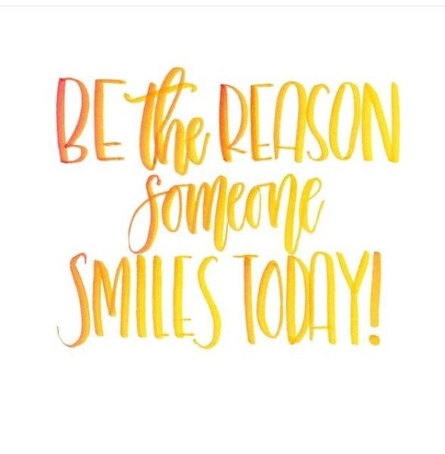 Be The Reason Someone Smiles Today Quotes To Live By Observation