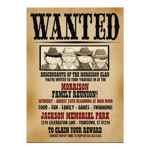 Family Reunion Invitations this goes with our hoedown theme - create a wanted poster free