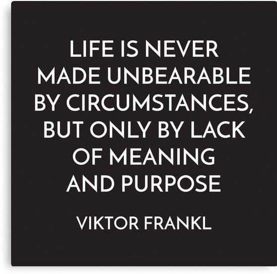quotVIKTOR FRANKL - MEANING AND PURPOSE - STOIC QUOTEquot Canvas Print
