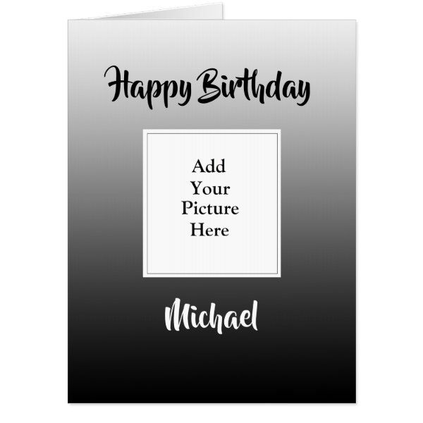 Black Faded Happy Birthday Add Your Photo Jumbo Card Zazzle Com In 2021 Card Tutorial Birthday Cards For Him Unique Birthday Cards