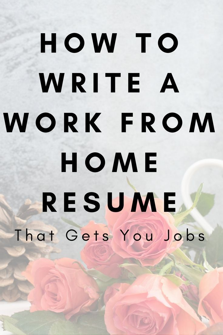 How to write a work from home resume that gets you jobs