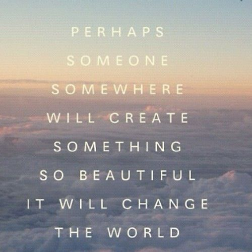 You Can Change This Crazy World We Live In Picture Quotes Quotes Wonderful Words