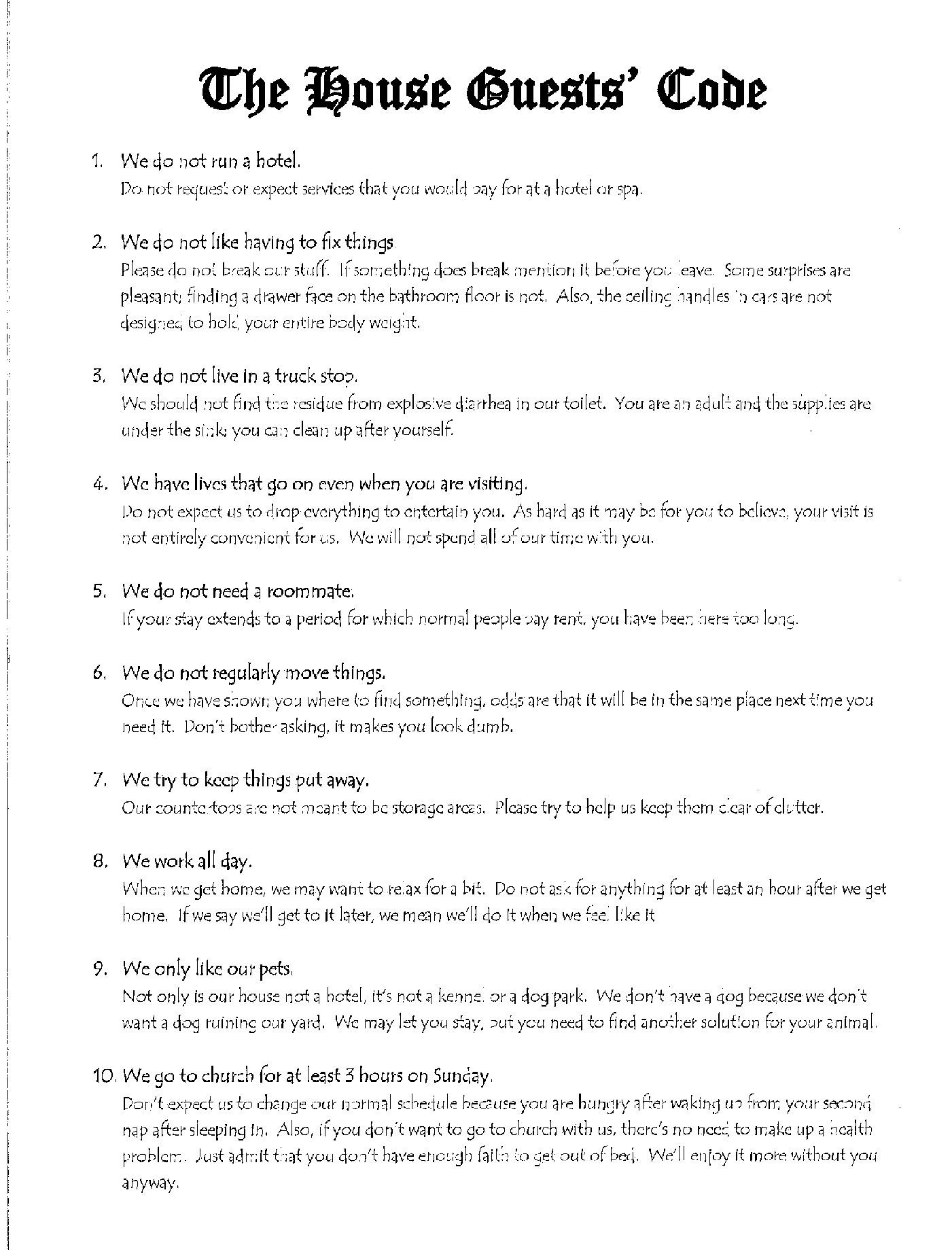 A list of rules every house guest should abide by  There is