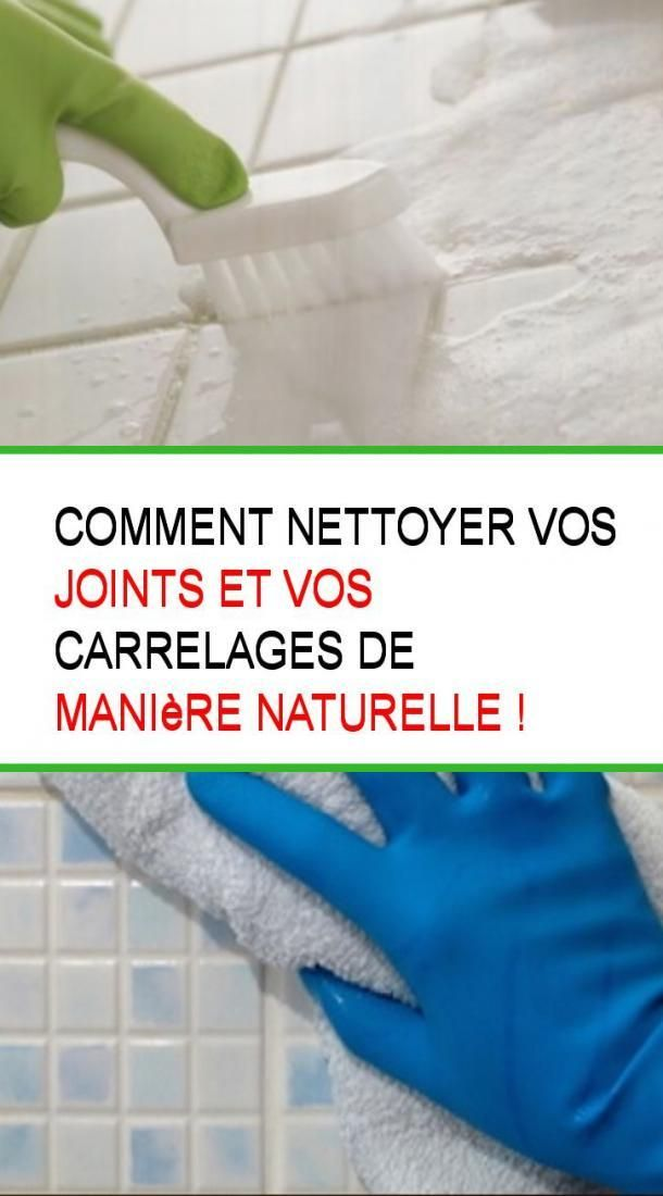 Comment Nettoyer Vos Joints Et Vos Carrelages De Maniere Naturelle Creation De Produits Menagers Nettoyant Carrelage Nettoyer Maison Et Nettoyer Joints