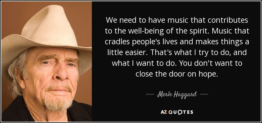 Top 25 Quotes By Merle Haggard Of 73 A Z Quotes Inspire Me