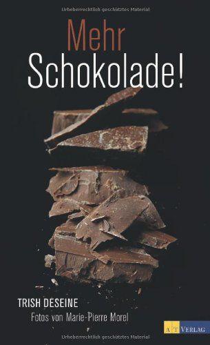 Mehr Schokolade! von Trish Deseine http://www.amazon.de/dp/3038006114/ref=cm_sw_r_pi_dp_Z3.qub084WSE7