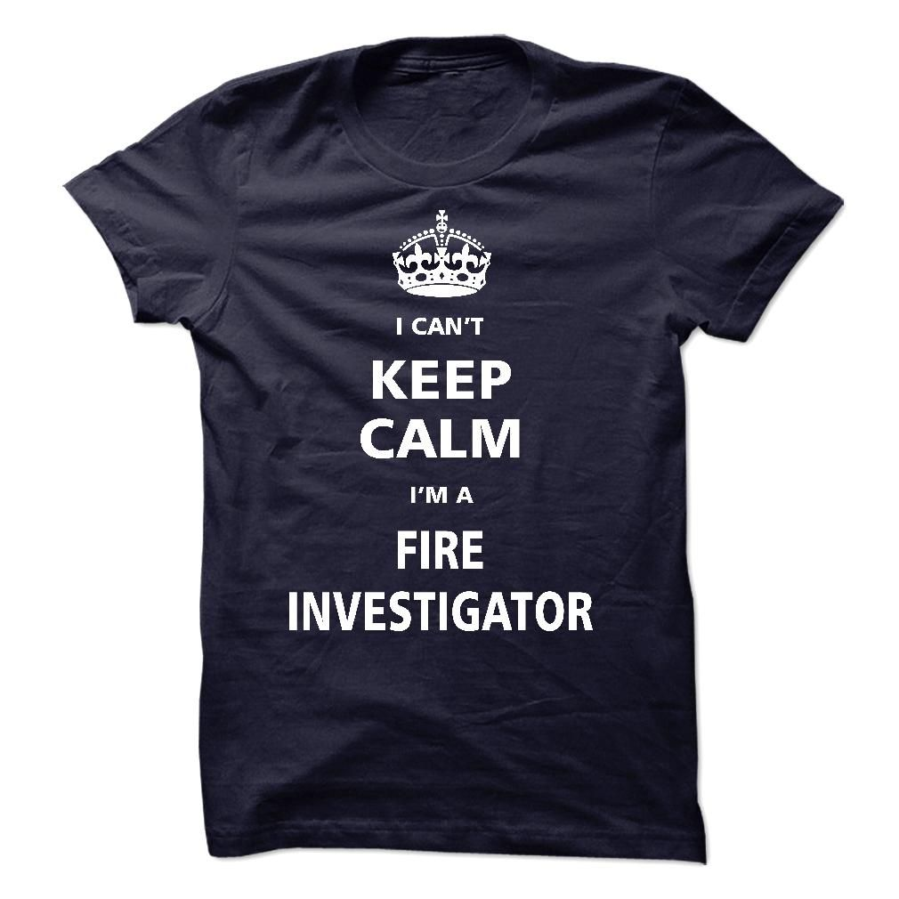 I am a Fire Investigator T-Shirts, Hoodies. BUY IT NOW ==► Funny Tee Shirts