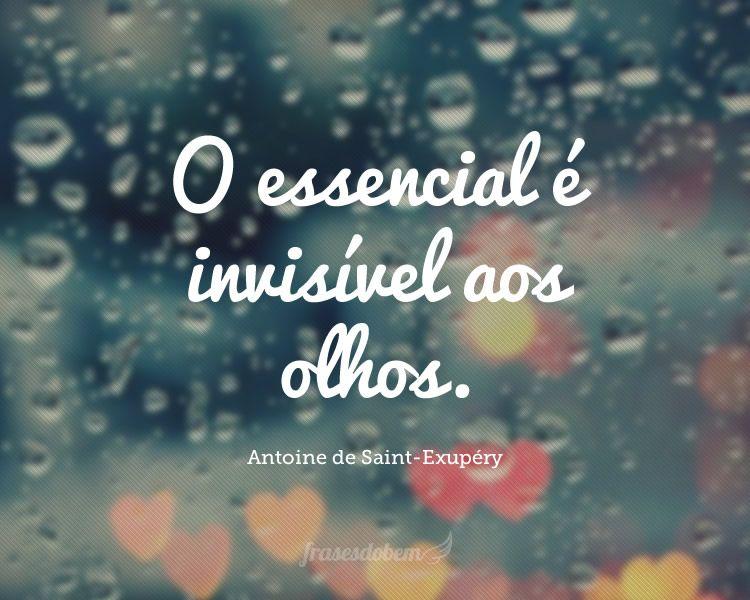 Frases Romanticas Em Inglês Como Falar: O Essencial é Invisível Aos Olhos.