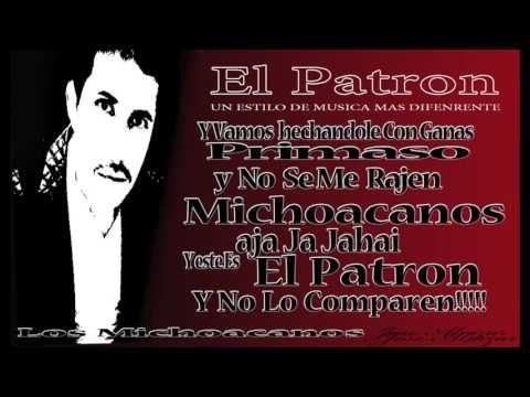 Los Michoacanos. El Patron - YouTube