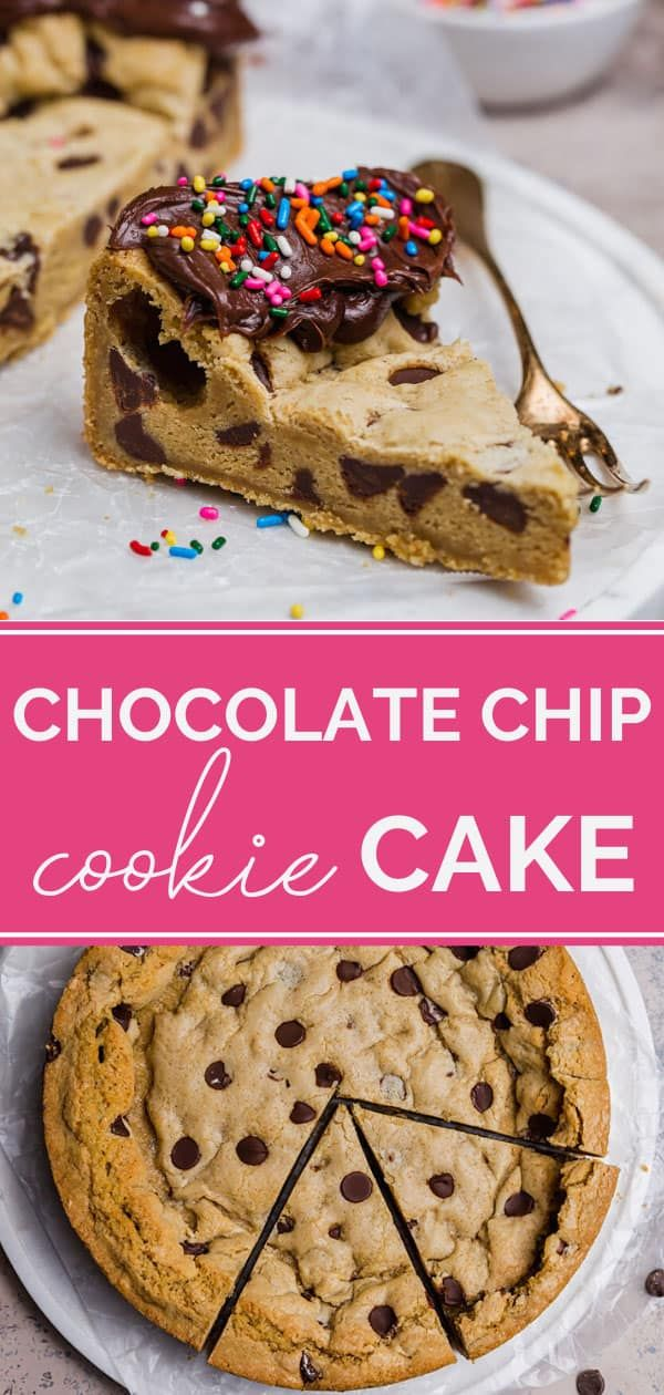 Chocolate Chip Cookie Cake Recipe Chocolate Chip Cookie Cake