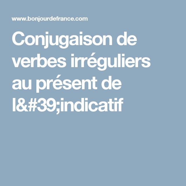 Conjugaison de verbes irréguliers au présent de l'indicatif