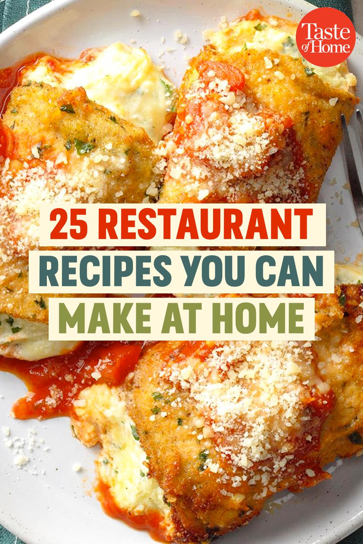 25 Restaurant Recipes You Can Make At Home Restaurant Recipes