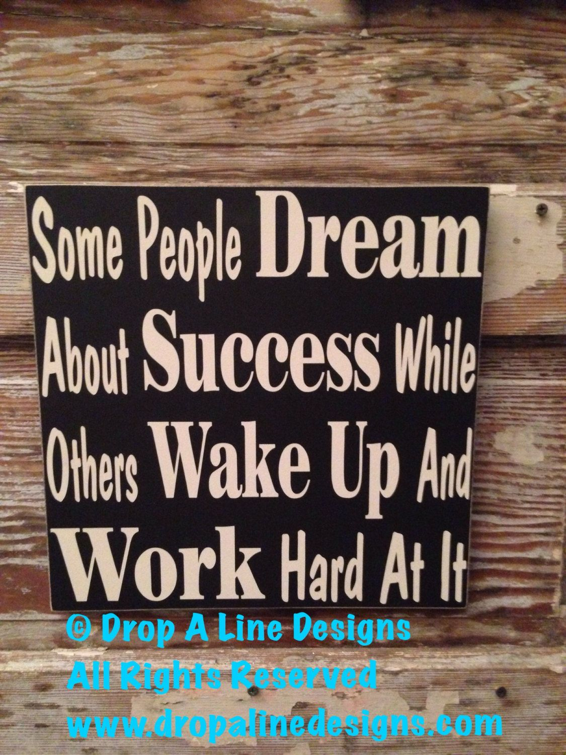 Some People Dream About Success While Others Wake Up And Work Hard At It    motivational Wood Sign  12x12  Inspirational Sign Painted Sign by NotTooShabbyChicHome on Etsy