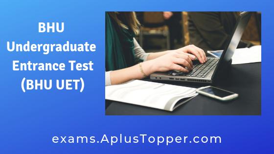 Bhu Uet 2019 Exam Marks Physics And Mathematics Undergraduate