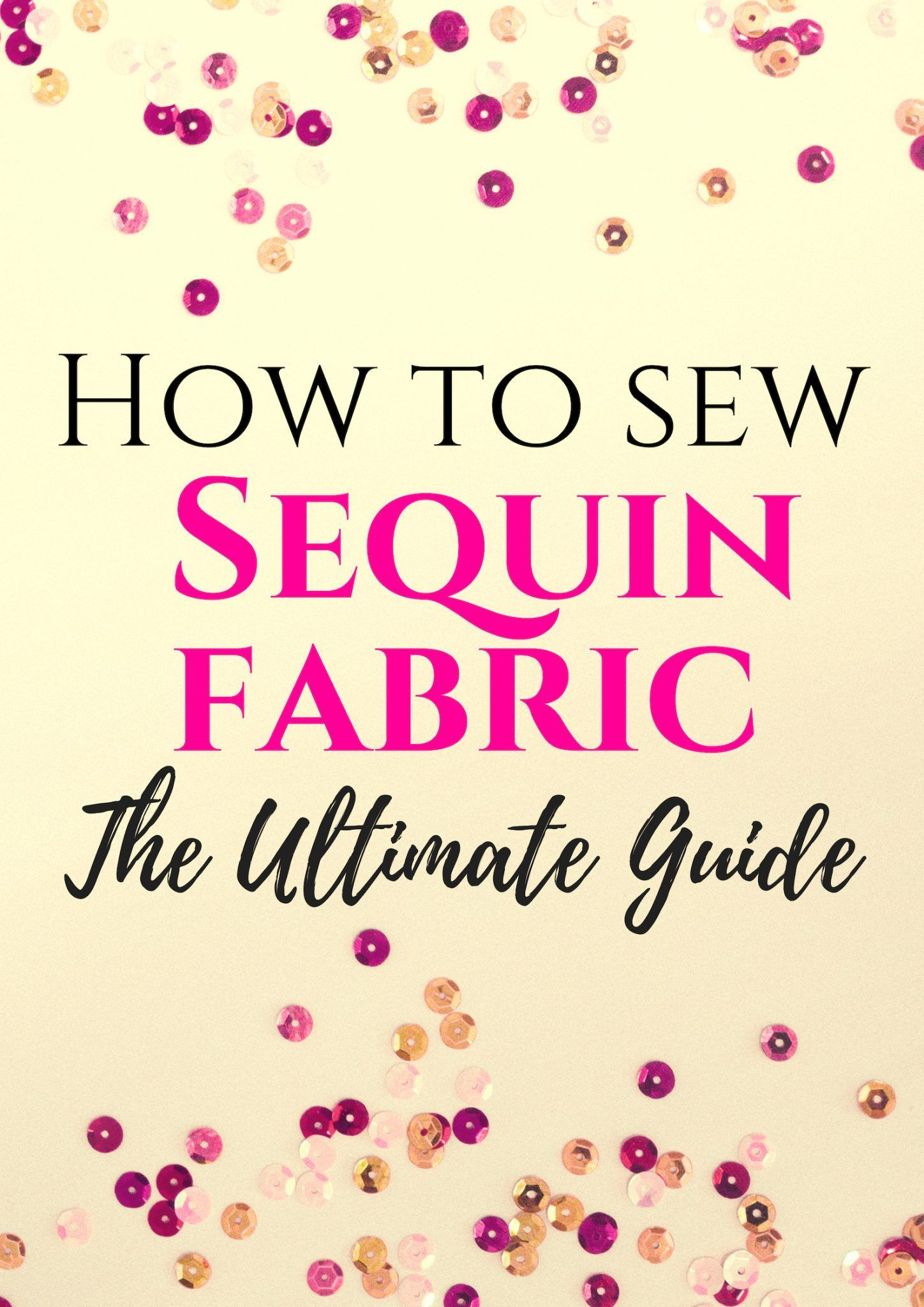 How to Sew Sequins The Ultimate Guide  Creative Fashion Blog Tips on how to sew sequin fabric This ultimate sewing guide will walk you through some sewing tips and hacks...