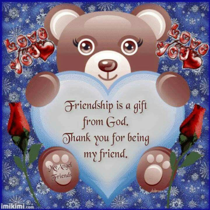 Friendship Is A Gift From God Thank You For Being My Friend