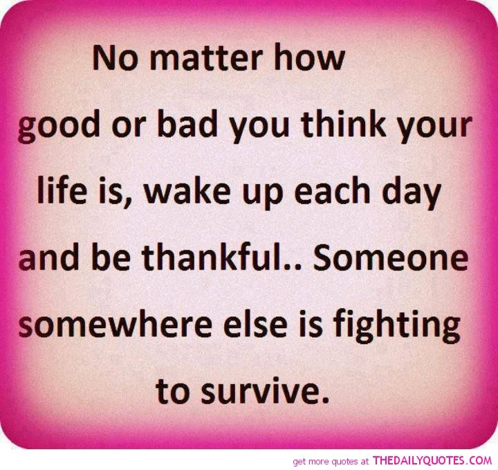Grateful+for+my+life+quotes+and+images |  Thankful Life Quote  Pics Fighting To Survive Pictures Quotes Sayings .