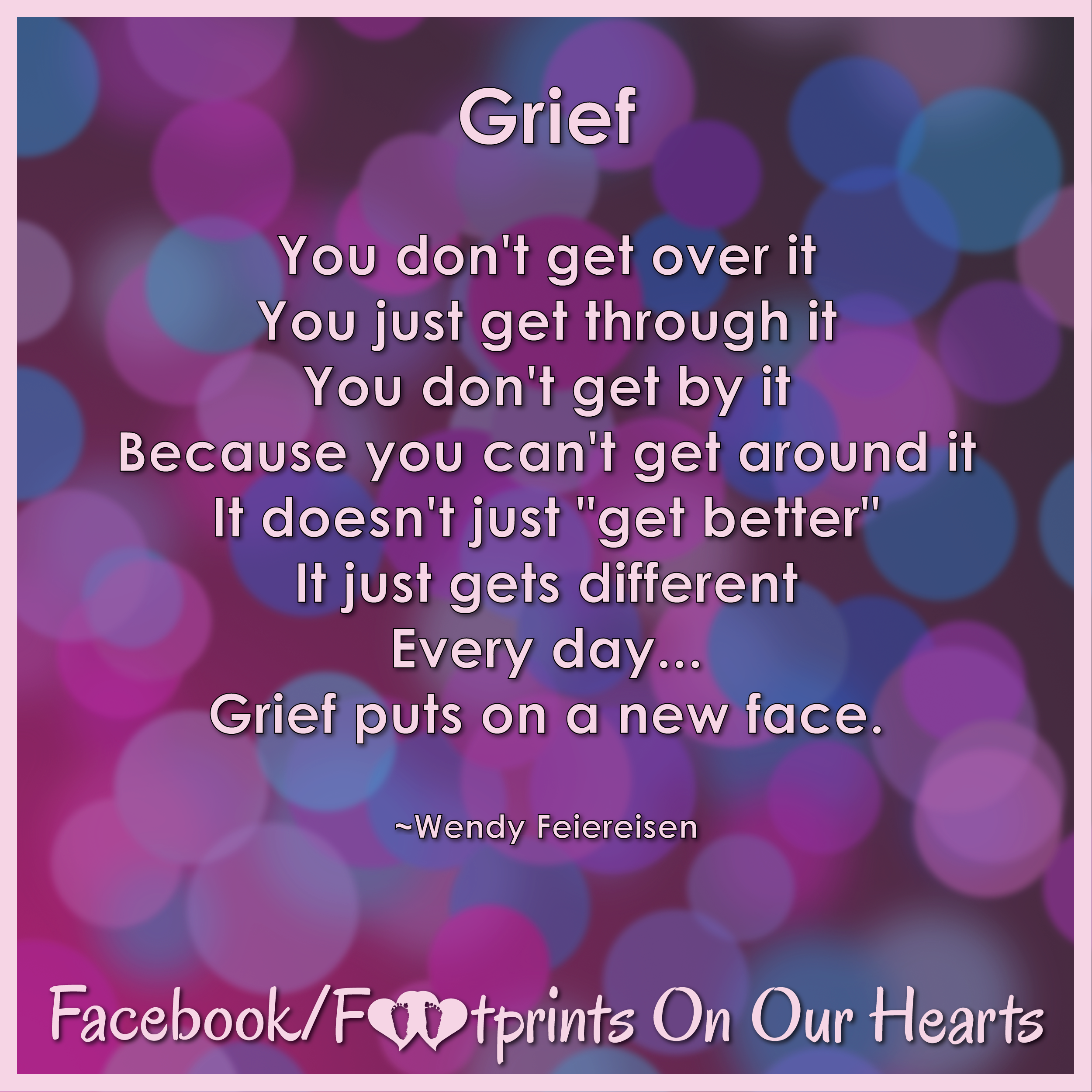 You Don T Get Over It You Just Get Through It You Don T Get By It Because You Can T Get Around It It Doesn T Just Get Bett Grief Dad Grief Remembering Dad