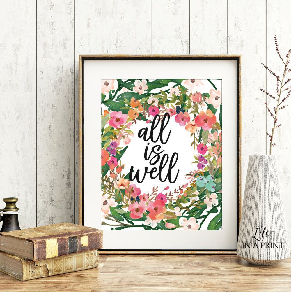 Printable motivational quote, all is well, inspirational quote art, quote calligraphy, watercolor floral wall art, INSTANT DOWNLOAD, AW1 by Lifeinaprint on Etsy