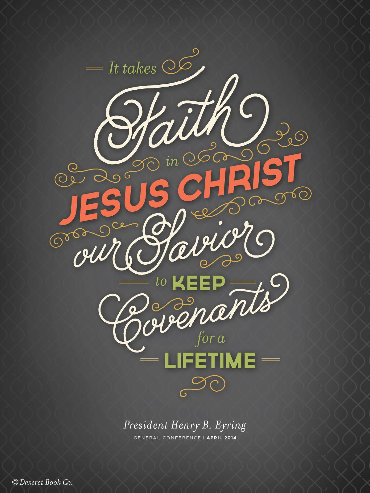 """It takes faith in Jesus Christ our Saviour to keep covenants for a lifetime."" ~ President Henry B. Eyring #ldsconf #faith"