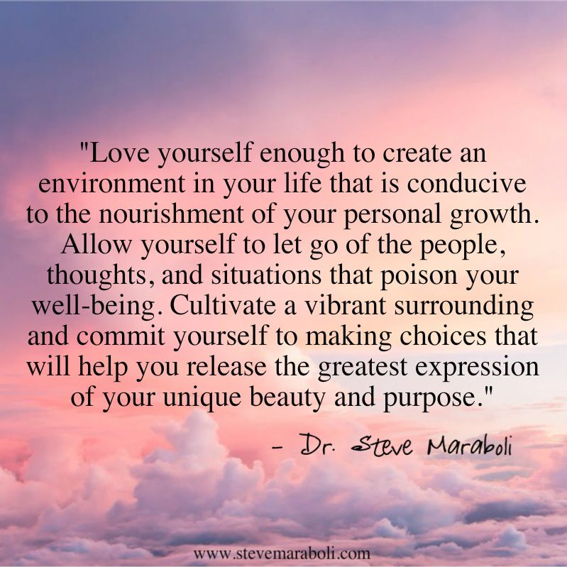 Love yourself enough to create an environment in your life that is ...