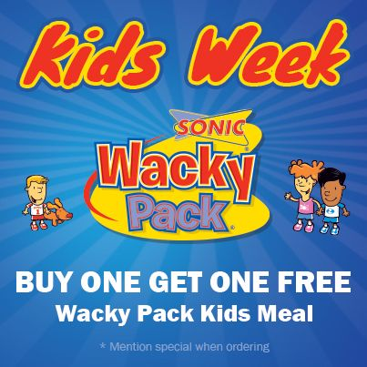 This Week At Sonic Of Ct Stop In For Kids Week Celebrate With A Bogo Free Wacky Pack Kids Meal Kids Meals Free Food Food Stamps
