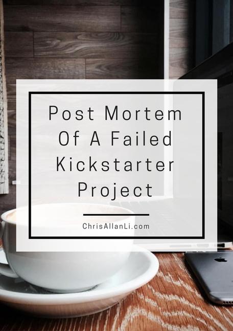Post Mortem of a Failed Kickstarter   Chris Allan Li