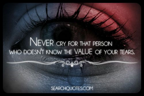 Searchq7 S Image Tears Quotes Respect Quotes Quotes