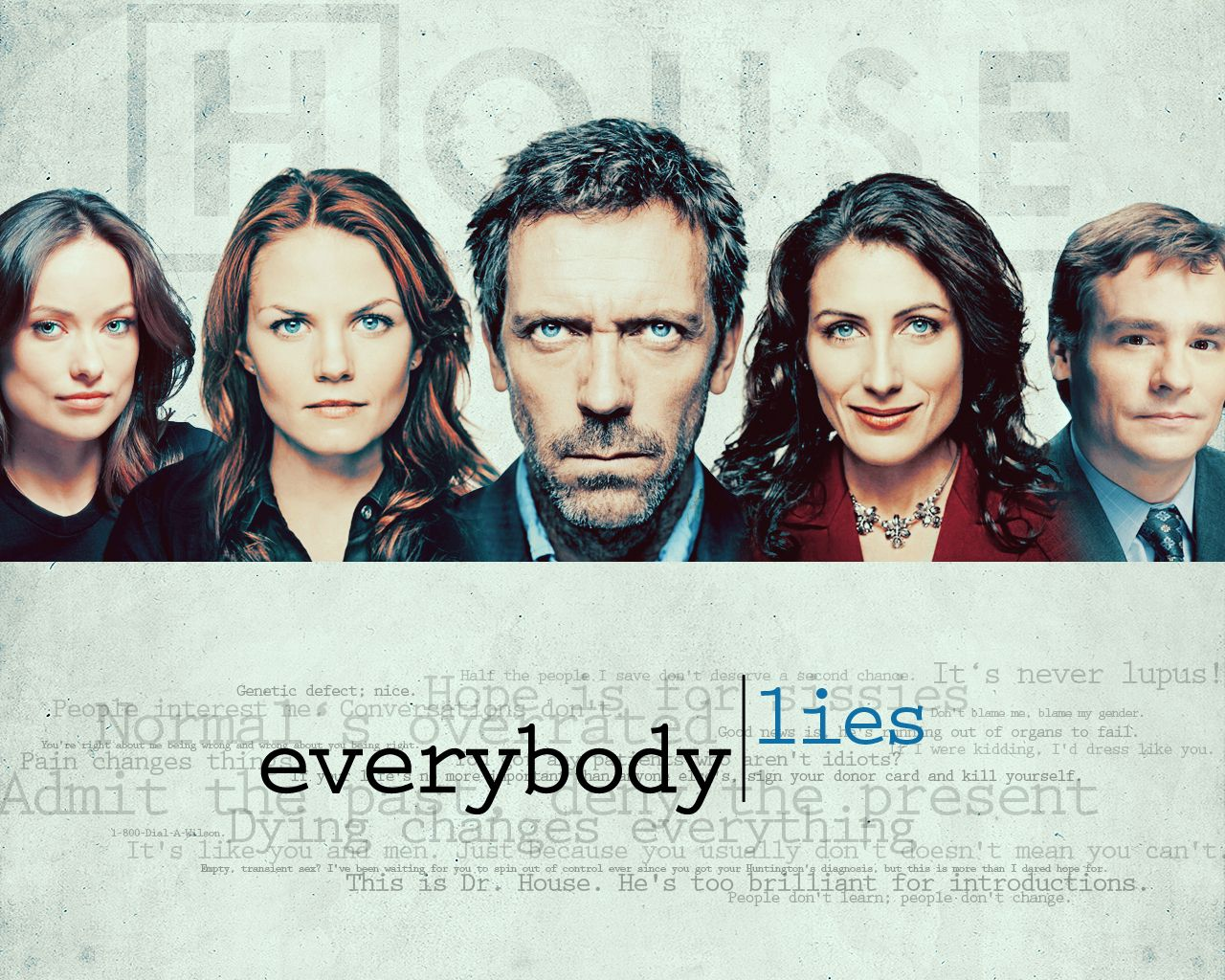 Quotes Cuddy Gregory House Hugh Laurie Jennifer Morrison Lisa Edelstein  Olivia Wilde Thirteen Everybody Lies