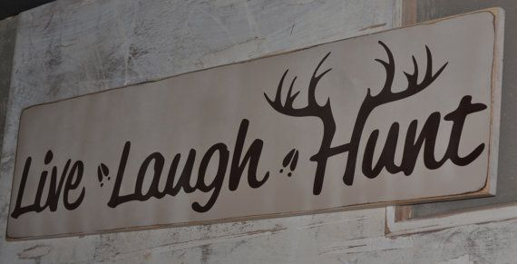 live laugh hunt wood sign, hunting, camping, hunting quotes, hand painted, antlers, fathers day, gifts for men, housewarming, hunters quotes...