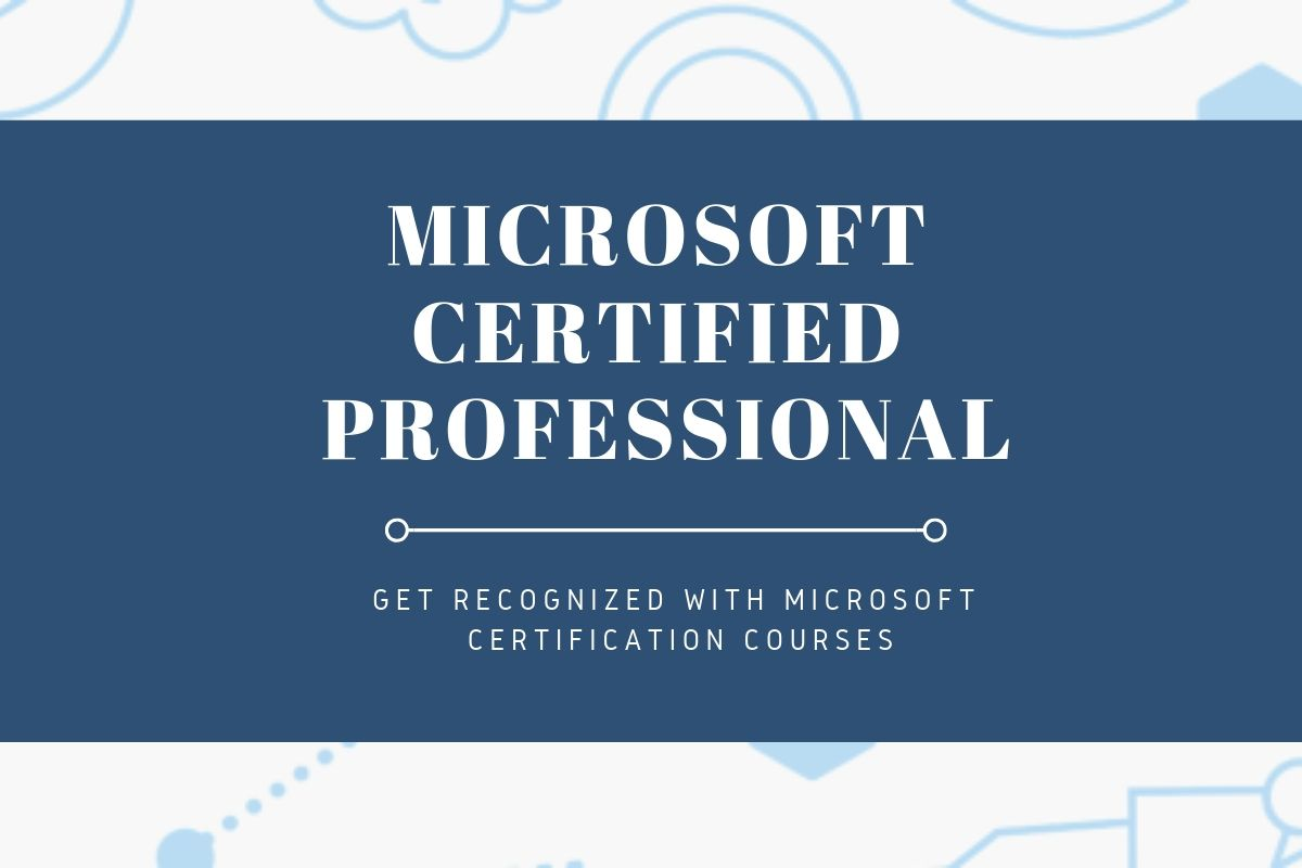 An Insight Into Microsoft Certification And Training In India