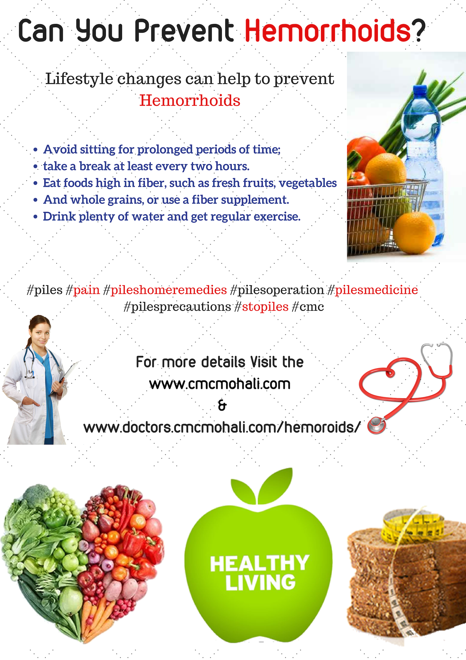 Lifestyle changes can help to prevent hemorrhoids. To