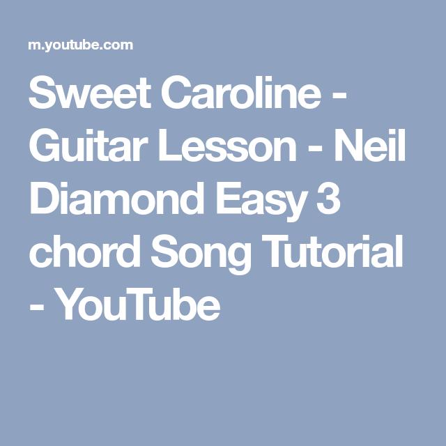 Sweet Caroline - Guitar Lesson - Neil Diamond Easy 3 chord Song ...