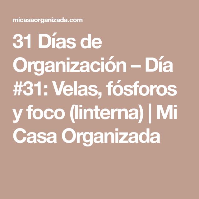 31 Días de Organización – Día #31: Velas, fósforos y foco (linterna) | Mi Casa Organizada