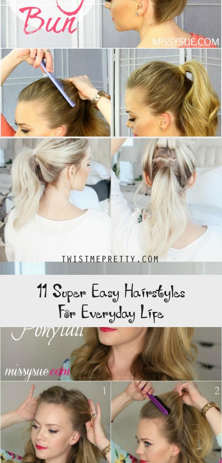 11 Super Easy Hairstyles For Everyday Life Hair Styles Men Easy Everyday Hair Hairstyles Life Easy Everyday Hairstyles Hair Styles Super Easy Hairstyles