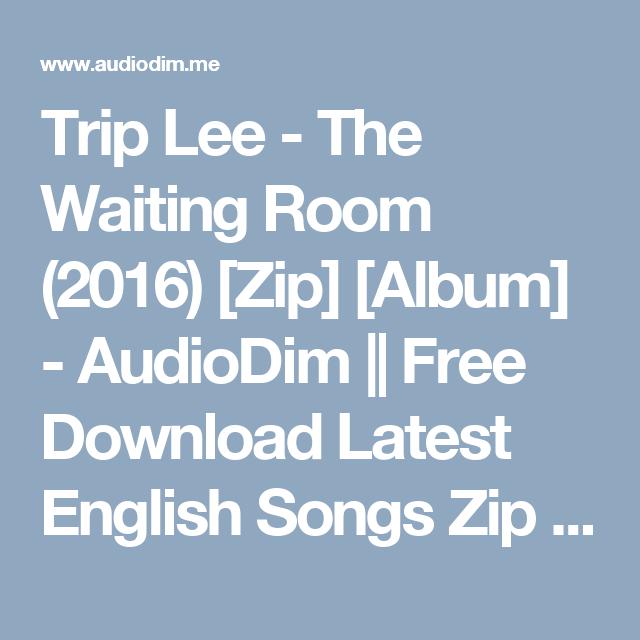 Trip Lee - The Waiting Room (2016) [Zip] [Album] - AudioDim || Free