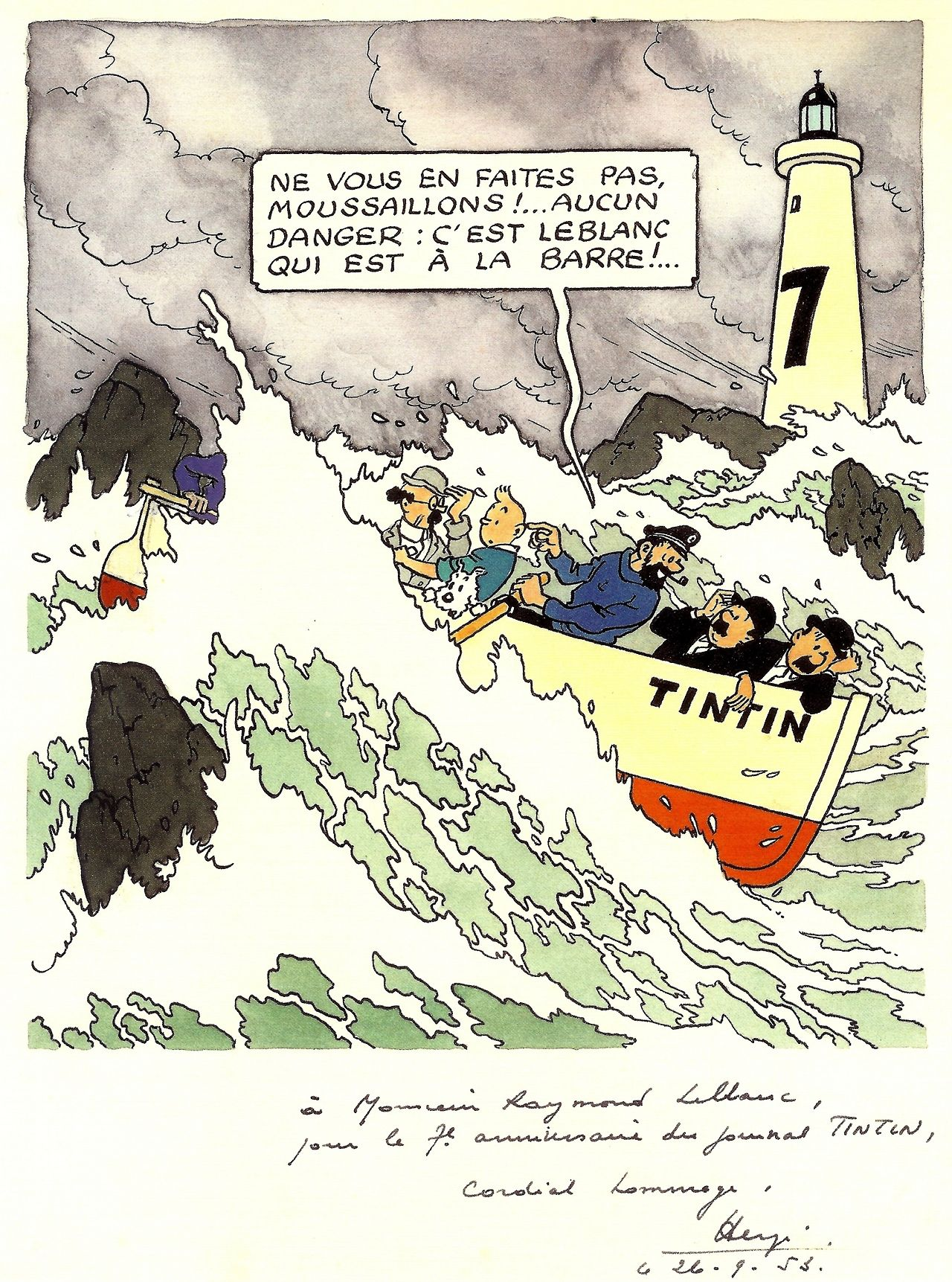 "Hergé - 1953 Sept. 26th - Drawing for Raymond Leblanc - 7th anniversary of Tintin magazine ""Do not worry, buccaneers!… No danger: it's Leblanc who is at the helm!…"""