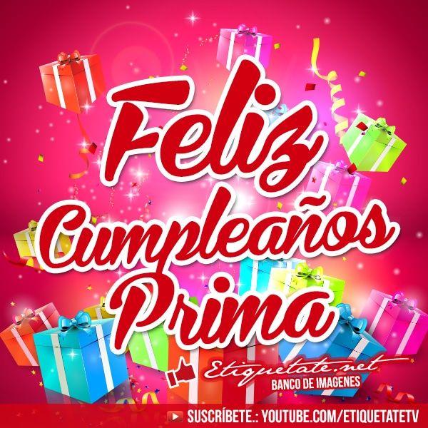 Happy Birthday Para Hombres Imagenes ~ Imagenes de feliz cumplea�os para la prima frases pinterest happy birthday
