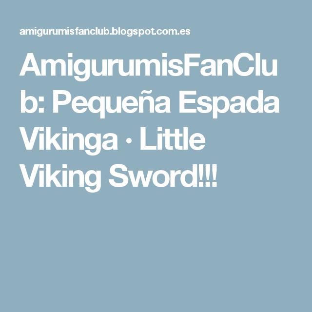 AmigurumisFanClub: Pequeña Espada Vikinga · Little Viking Sword!!!