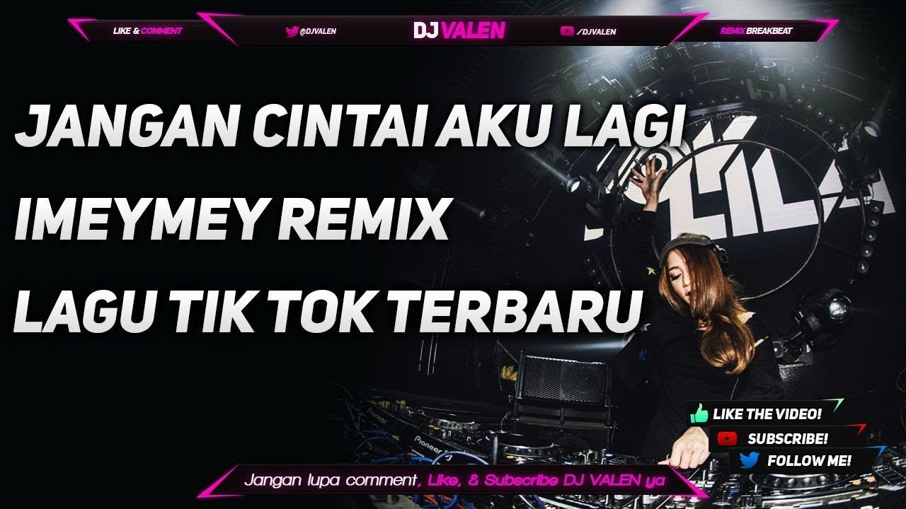 DJ JANGAN CINTAI AKU LAGI REMIX LAGU TIK TOK TERBARU 2018
