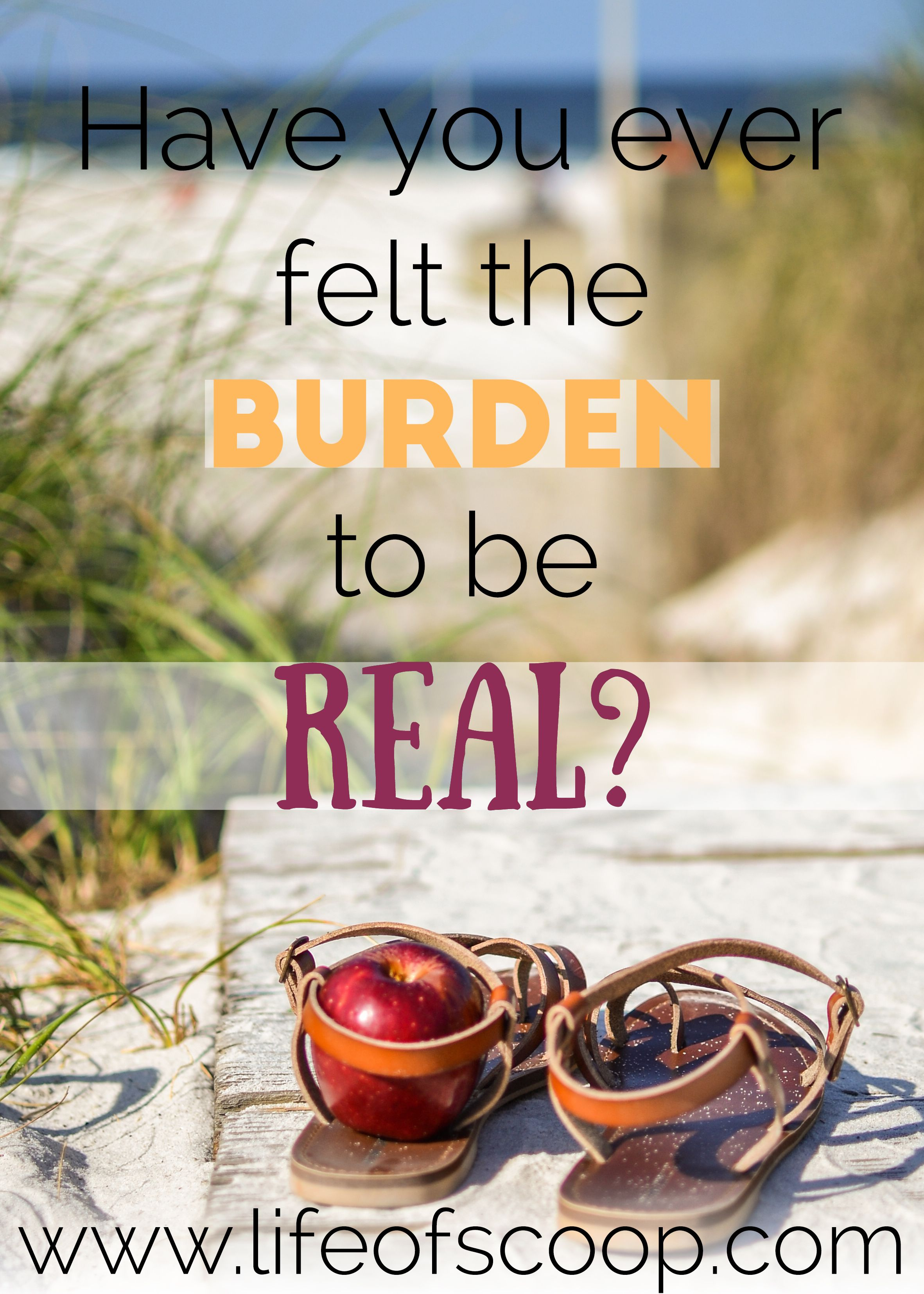 The burden to be real is all too heavy, and yet, we choose to hide from it far too often. Read here for 10 ways to embrace being real today!
