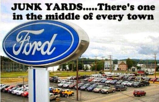 Junk Yards There S One In The Middle Of Every Town Ford Funny Countrylife Fordhaters Truck Memes Ford Jokes Ford Humor