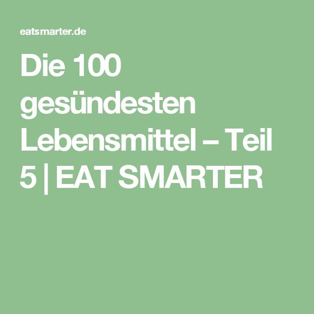 Die 100 gesündesten Lebensmittel – Teil 5   EAT SMARTER