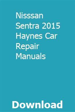 Nisssan Sentra 2015 Haynes Car Repair Manuals Repair