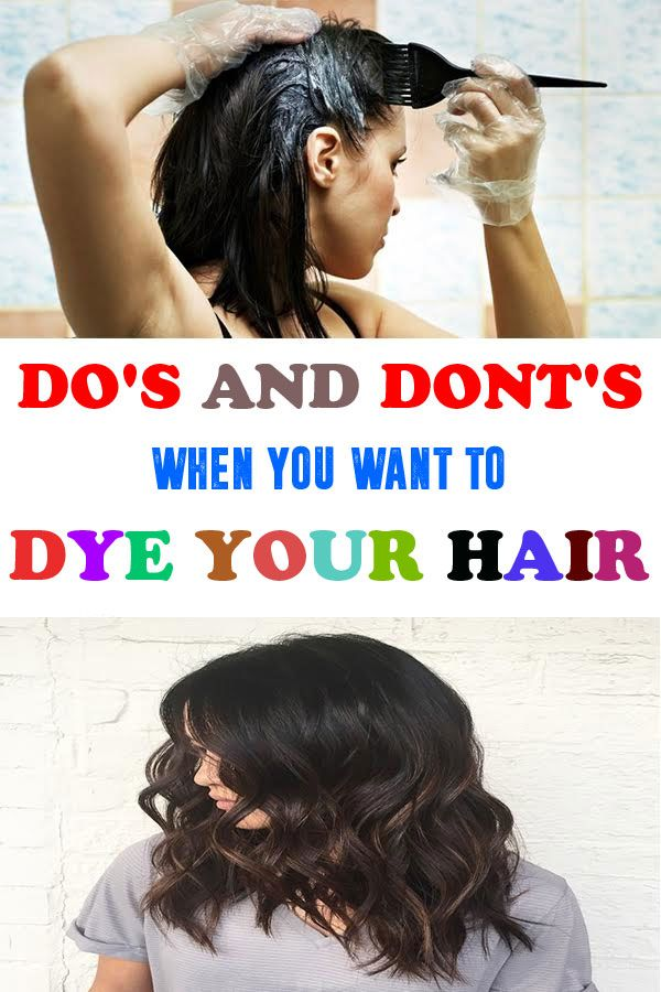 Dos And Donts You Need To Know Before You Dye Your Hair Hair