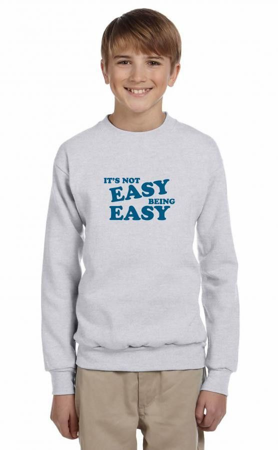 it's not easy being easy Youth Sweatshirt