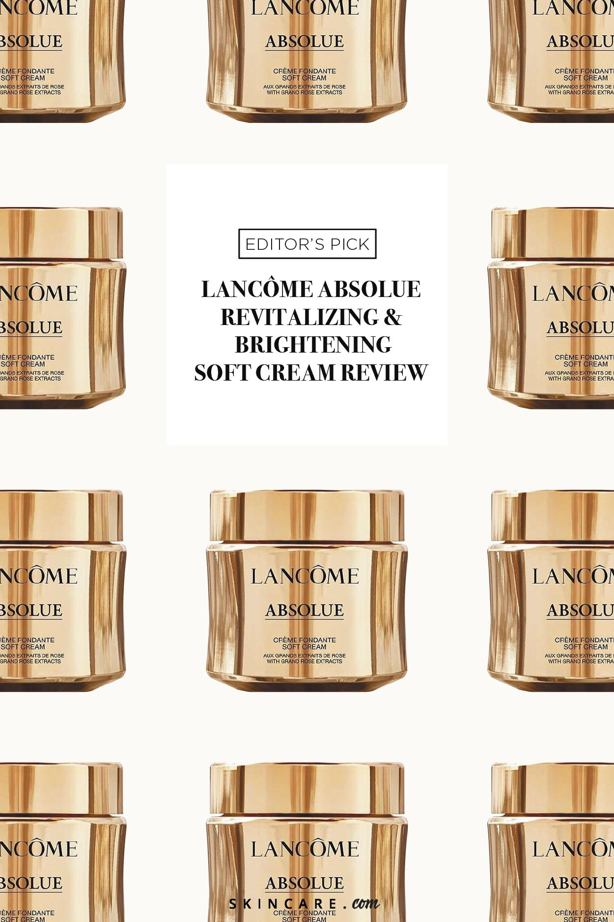 Lancome Absolue Revitalizing Brightening Soft Cream Review Lancome Absolue Lancome Skin So Soft
