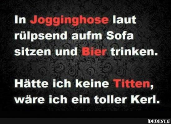 In Jogginghose Laut Rulpsend Aufm Sofa Lustige Bilder Spruche