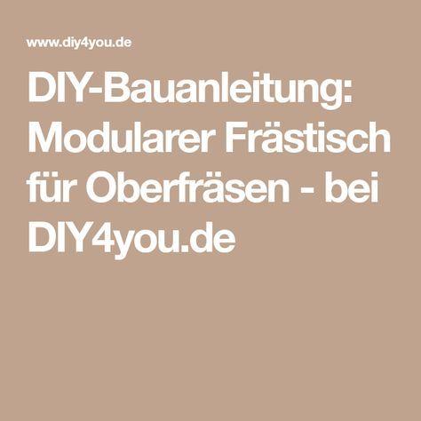 DIY-Bauanleitung: Modularer Frästisch für Oberfräsen - bei ...